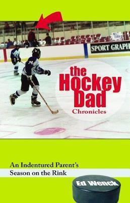 The Hockey Dad Chronicles by Ed Wenck image