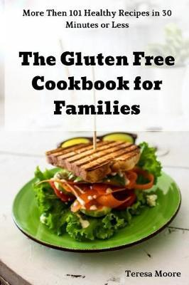 The Gluten Free Cookbook for Families by Teresa Moore image