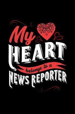 My Heart Belongs to a News Reporter by Dennex Publishing image