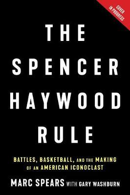 The Spencer Haywood Rule by Marc J. Spears