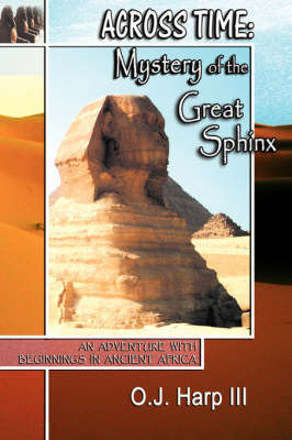 Across Time: Mystery of the Great Sphinx by III O.J. Harp image