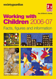 SocietyGuardian Working with Children: Facts, Figures and Information: 2006-7 image