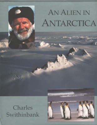 Alien in Antarctica by Charles Swithinbank