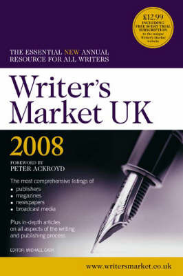 Writer's Market UK: The Essential New Annual Resource for All Writers: 2008