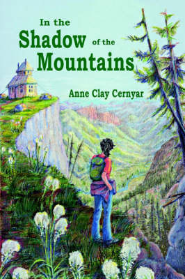In the Shadow of the Mountains by Anne C. Cernyar