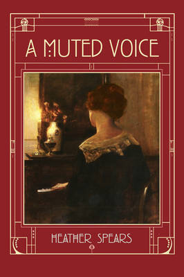 A Muted Voice by Heather Spears