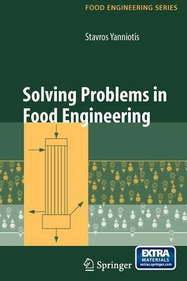 Solving Problems in Food Engineering by Stavros Yanniotis