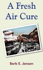 A Fresh Air Cure by Barb E. Jensen image