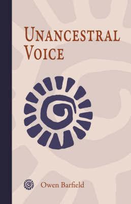 Unancestral Voice by Owen Barfield