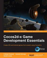 Cocos2d-x Game Development Essentials by Frahaan Hussain