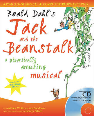 Roald Dahl's Jack and the Beanstalk: A Gigantically Amusing Musical by Ana Sanderson image