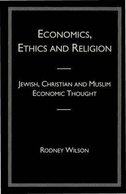 Economics, Ethics and Religion by R. Wilson
