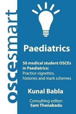 Oscesmart - 50 Medical Student Osces in Paediatrics by Dr Kunal Babla image