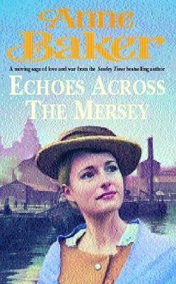 Echoes Across the Mersey by Anne Baker image