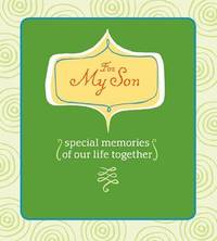 For My Son: Special Memories of Our Life Together by Deborah Morgenthal image