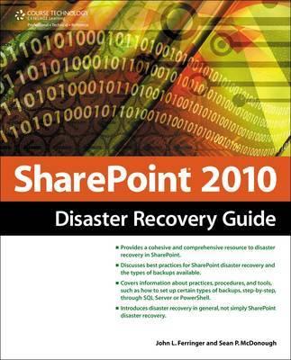 SharePoint 2010 Disaster Recovery Guide by John Ferringer