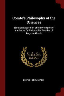 Comte's Philosophy of the Sciences by George Henry Lewes image
