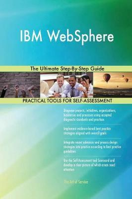 IBM Websphere the Ultimate Step-By-Step Guide by Gerardus Blokdyk