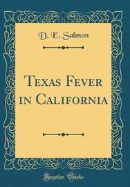 Texas Fever in California (Classic Reprint) by D E Salmon image