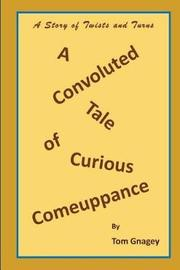 A Convoluted Tale of Curious Comeuppance by Tom Gnagey
