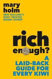 Rich Enough? by Mary Holm