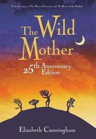 The Wild Mother by Elizabeth Cunningham