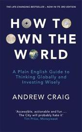 How to Own the World by Andrew Craig