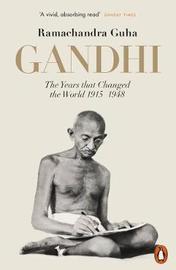 Gandhi 1914-1948 by Ramachandra Guha