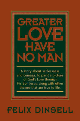 Greater Love Have No Man by Felix Dinsell image
