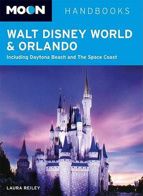 Walt Disney World and Orlando: Including Daytona Beach and the Space Coast by Laura Reiley image