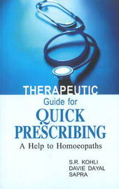 Therapeutic Guide for Quick Prescribing by S.R. Kohli