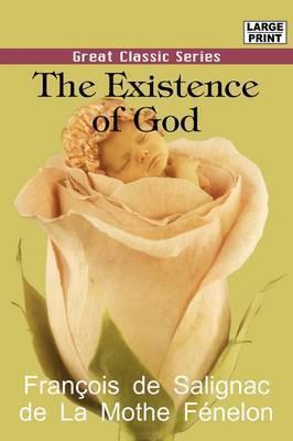 The Existence of God by Franois De Salignac De La Mot Fnelon