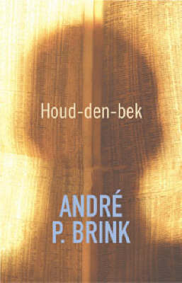 Houd-Den-Bek by Andre P. Brink