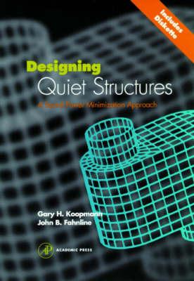 Designing Quiet Structures by Gary H Koopmann