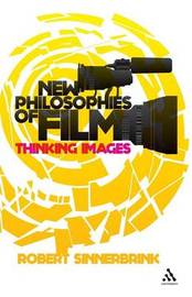 New Philosophies of Film by Robert Sinnerbrink