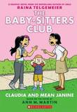 Baby-Sitters Club Graphix: #4 Claudia and Mean Janine by Raina Telgemeier