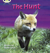 Bug Club Phonics Bug Non-fiction Set 07 The Hunt by Emma Lynch