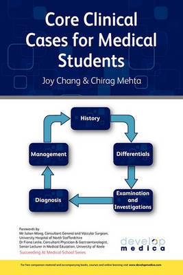 Core Clinical Cases for Medical Students: A Problem Based Approach to Succeeding at Medical School (Developmedica) by Joy Chang