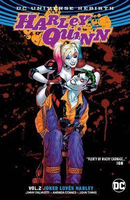Harley Quinn Vol. 2 Joker Loves Harley (Rebirth) by Amanda Conner