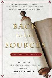 Back to the Sources: Reading the Classic Jewish Texts by Barry W. Holtz image