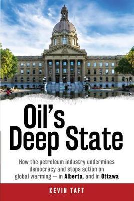 Oil'S Deep State by Kevin Taft