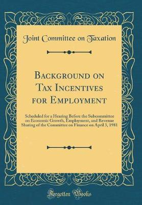 Background on Tax Incentives for Employment by Joint Committee on Taxation
