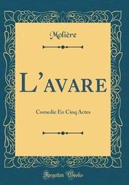 L'Avare by . Moliere