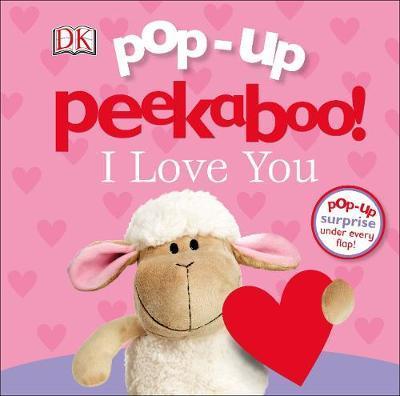 Pop-Up Peekaboo! I Love You by DK