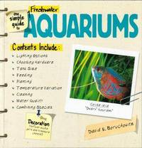 The Simple Guide to Freshwater Aquariums by David E. Boruchowitz image