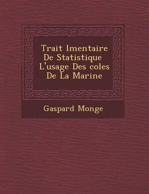 Trait L Mentaire de Statistique L'Usage Des Coles de La Marine by Gaspard Monge