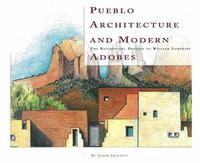 Pueblo Architecture & Modern Adobes by Joseph Traugott image