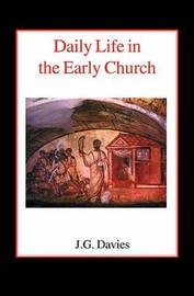 Daily Life in the Early Church by John Gordon Davies image