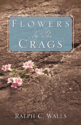 Flowers in the Crags by Ralph C Walls