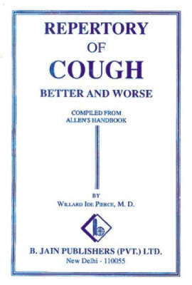 Repertory of Cough: Better and Worse by W.I. Pierce